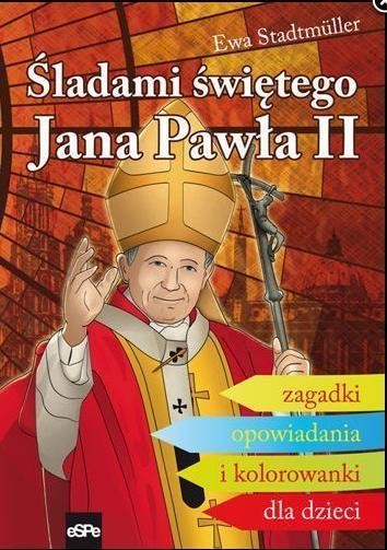 Śladami Świętego Jana Pawła II. Zagadki... Ewa Stadtmüller