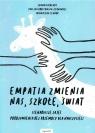 Empatia zmienia nas, szkołę, świat