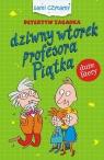 Detektyw zagadka Dziwny wtorek profesora Piątka Czarkowska Iwona
