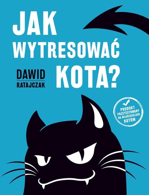 Jak wytresować kota Ratajczak Dawid