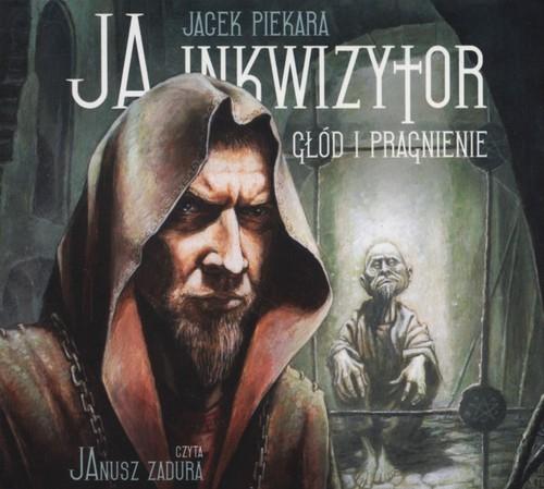 Ja inkwizytor Głód i pragnienie  (Audiobook) Piekara Jacek