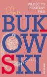 Miłość to piekielny piesWiersze z lat 1974-1977 Bukowski Charles