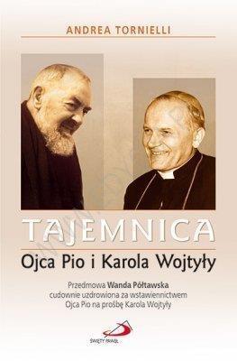 Tajemnica Ojca Pio i Karola Wojtyły Andrea Tornielli