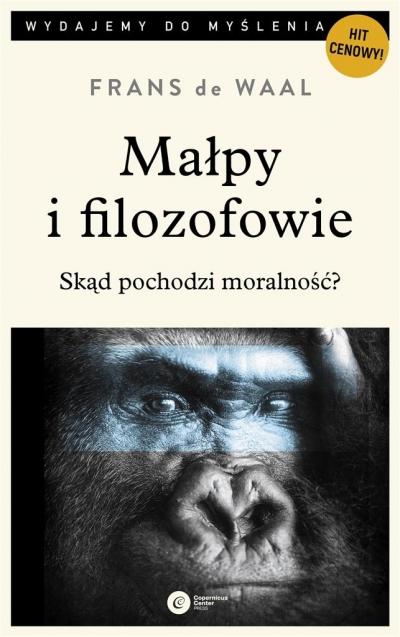 Małpy i filozofowie. Skąd pochodzi moralność? Frans de Waal, Bartosz Brożek, Michał Furman