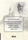 Walter von Plettenberg Landmistrz Inflancki wobec Zakonu, Litwy i Moskwy 1500-1525