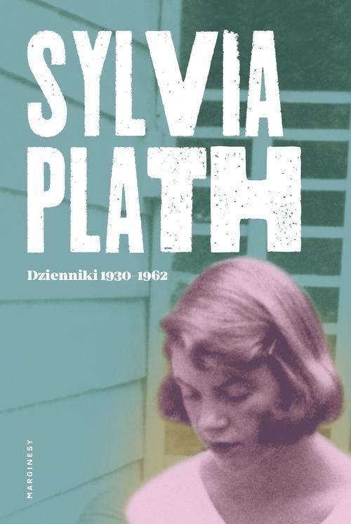 Dzienniki 1950-1962 Plath Sylvia