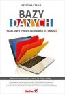 Bazy danych Podstawy projektowania i języka SQL