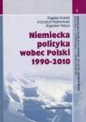 Niemiecka polityka wobec Polski 1990-2010 Koszel Bogdan, Malinowski Krzysztof, Mazur Zbigniew
