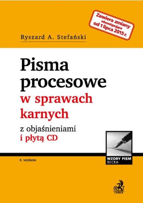 Pisma procesowe w sprawach karnych z objaśnieniami i płytą CD - po nowelizacji z 1 lipca 2015 r. Stefański Ryszard A.