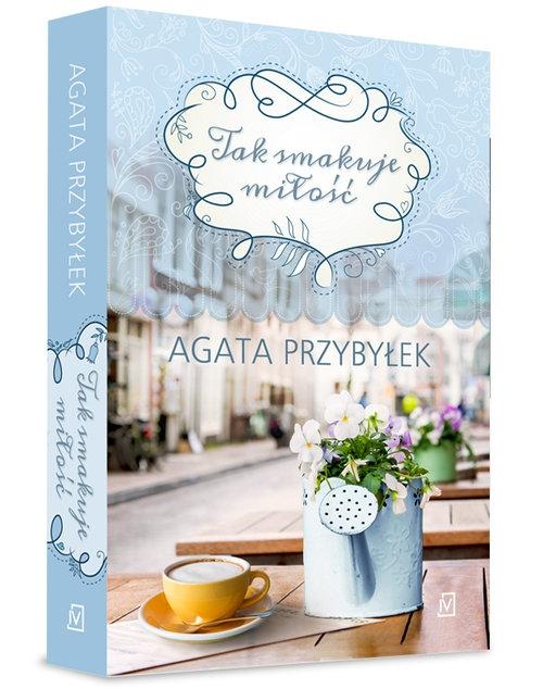 Tak smakuje miłość Przybyłek Agata