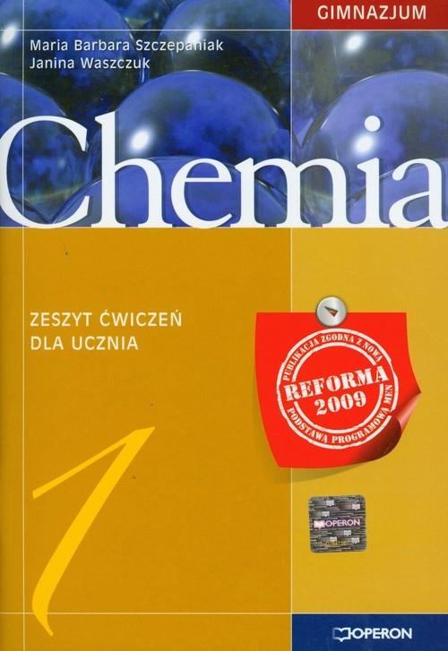 Chemia 1 Zeszyt ćwiczeń Szczepaniak Maria Barbara, Waszczuk Janina