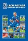 Lech Poznań Kronika 2013/2014 (OT) praca zbiorowa