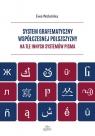 System grafematyczny współczesnej polszczyzny na tle innych systemów pisma Wolańska Ewa