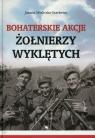 Bohaterskie akcje Żołnierzy Wyklętych Wieliczka-Szarkowa Joanna