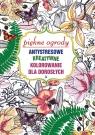 Antystresowe kreatywne kolorowanie dla dorosłych Piękne ogrody