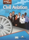Career Paths Civil aviation Student's Book Evans Virginia, Dooley Jenny, Esparza Jacob