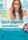 Język angielski zawodowy w branży ekonomicznej. Zeszyt ćwiczeń. Szkoły ponadgimnazjalne