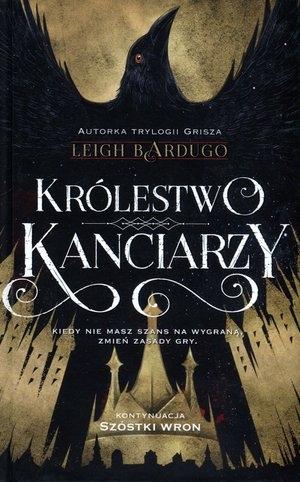 Królestwo kanciarzy Leigh Bardugo
