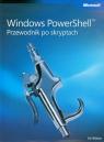 Windows PowerShell Przewodnik po skryptach + CD Wilson Ed