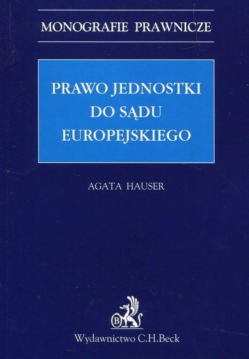 Prawo jednostki do sądu europejskiego Hauser Agata