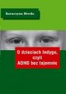 O dzieciach Indygo, czyli ADHD bez tajemnic