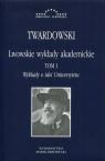 Lwowskie wykłady akademickie Tom 1 Wykłady o idei Uniwersytetu Twardowski Kazimierz