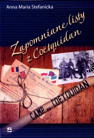 Zapomniane listy z Coetquidan Stefanicka Anna Maria