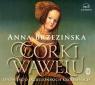 Córki Wawelu.Opowieść o jagiellońskich.. Audiobook Anna Brzezińska
