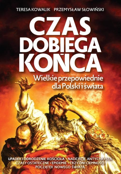 Czas dobiega końca Kowalik Teresa, Słowiński Przemysław