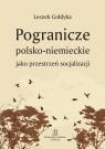 Pogranicze polsko-niemieckie jako przestrzeń socjalizacji