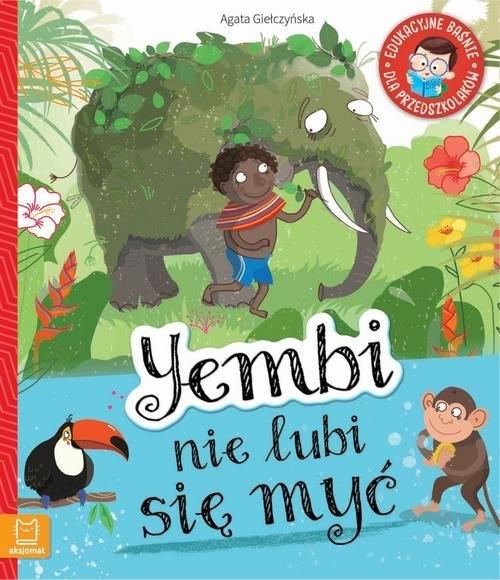 Yembi nie lubi się myć Giełczyńska-Jonik Agata