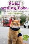 Świat według Boba Dalsze przygody ulicznego kota i jego człowieka Bowen James