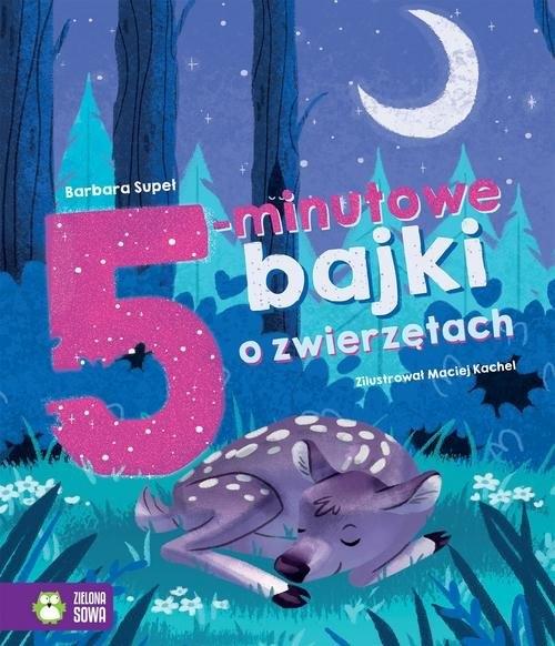 Bajki na dobranoc 5-minutowe bajki o zwierzętach Supeł Barbara