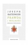 Prawda i wolność Rozważania o współczesności Ratzinger Joseph