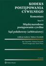 Kodeks postępowania cywilnego Komentarz Tom 6 Międzynarodowe Ciszewski Jan, Ereciński Tadeusz, Grzegorczyk Paweł, Weitz Karol
