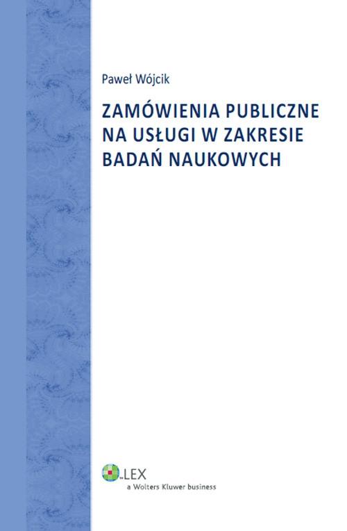 Zamówienia publiczne na usługi w zakresie badań naukowych Wójcik Paweł