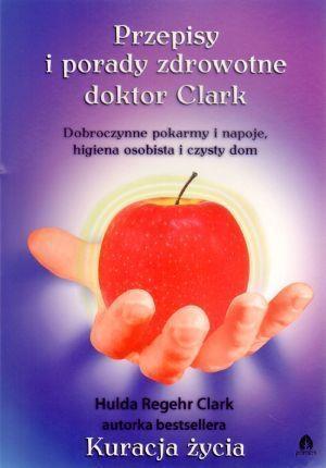 Przepisy i porady zdrowotne doktor Clark (Uszkodzona okładka) Clark Hulda