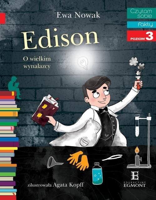 Czytam sobie Edison O wielkim wynalazcy Nowak Ewa
