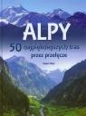 Alpy 50 najpiękniejszych tras przez przełęcze