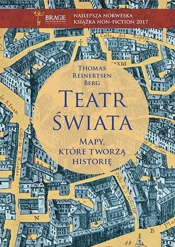 Teatr świata. Mapy, które tworzą historię Thomas Reinertsen Berg