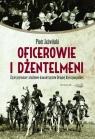 Oficerowie i dżentelmeni Życie prywatne i służbowe oficerów Drugiej Jaźwiński Piotr