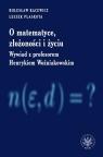 O matematyce, złożoności i życiuWywiad z profesorem Henrykiem Kacewicz Bolesław, Plaskota Leszek