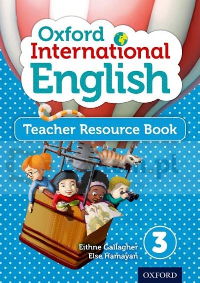 Oxford International Primary English 3. Teacher Resource Book Eithne Gallagher, Else Hamayan