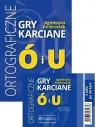 Ortograficzne gry karciane Ó i U klasy 4-8