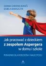 Jak pracować z dzieckiem z zespołem Aspergera w domu i szkole