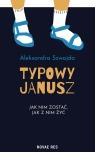 Typowy Janusz Szwajda Aleksandra
