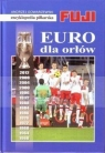 Euro dla orłów Gowarzewski Andrzej