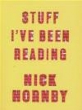 Stuff I've Been Reading Nick Hornby
