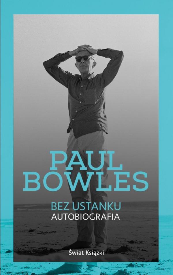 Bez ustanku Autobiografia Bowles Paul
