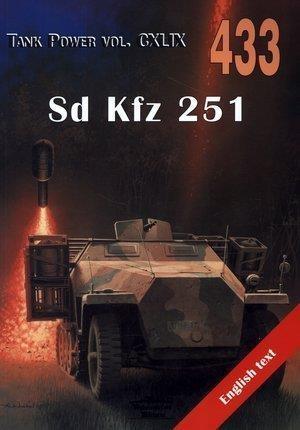Tank Power vol. CXLIX 433 Sd Kfz 251 Janusz Ledwoch